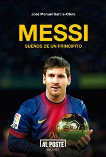 Messi Sueños de un principito, de José Manuel García-Otero