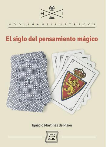 El siglo del pensamiento mágico, de Ignacio Martínez de Pisón