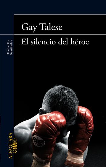 El silencio del héroe, de Gay Talese