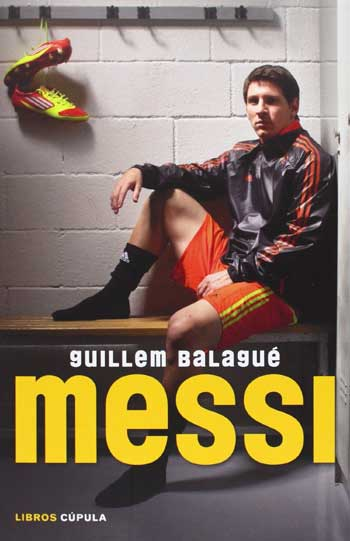 Portada del libro Messi de Guillem Balagué