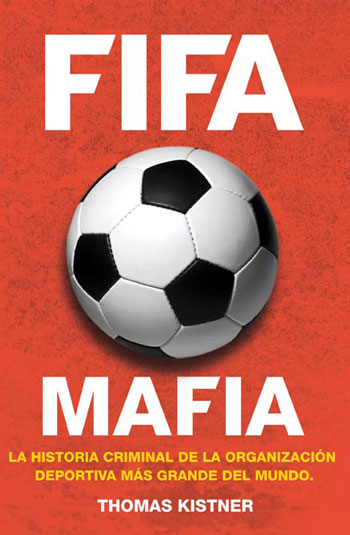 'FIFA mafia' de Thomas Kistner