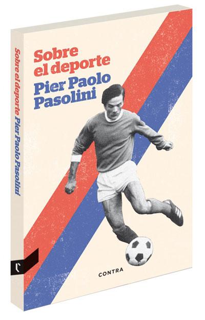 Pier Paolo Pasolini - Sobre el Deporte