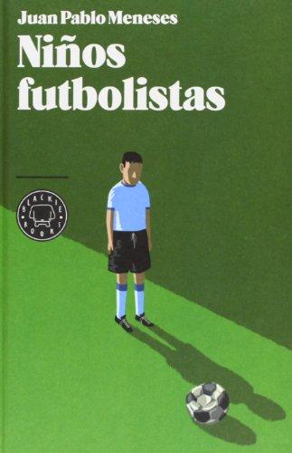 Niños futbolistas de Juan Pablo Meneses EPUB