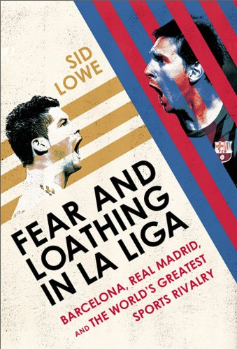 'Fear and Loathing in La Liga', de Sid Lowe