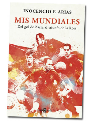 Mis Mundiales, de Inocencio Arias